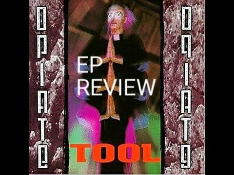 Opiate -Tool EP Review
