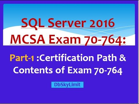 SQL Server 2016 MCSA Exam 70-764 - Part 1 - YouTube