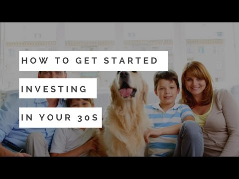 How To Get Started Investing In Your 30s
