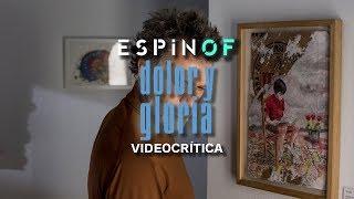 Crítica 'DOLOR Y GLORIA' | Opinión