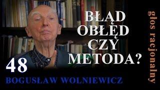 Bogusław Wolniewicz 48 BŁĄD,OBŁĘD CZY METODA Warszawa 25 lutego 2015