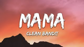 Clean Bandit   Mama (Lyrics) Ft. Ellie Goulding