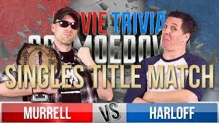 Dan Murrell VS Kristian Harloff - Movie Trivia Schmoedown - SINGLES TITLE MATCH