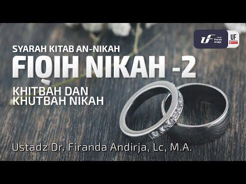 Fiqh Nikah #2 – Ustadz Dr. Firanda Andirja, M.A.