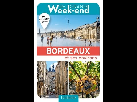 Anne Lataillade et Anne Quimbre - Un grand week-end à Bordeaux et ses environs
