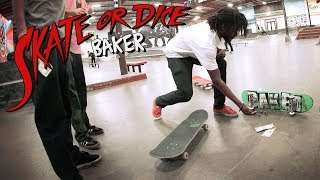 Skate Or Dice! with Baker