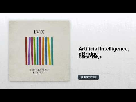 Artificial Intelligence vs dBridge - Better Days