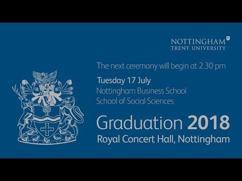 NTU Graduation 2018 Ceremony 4: Nottingham Business School and School of Social Sciences, 2:30 pm