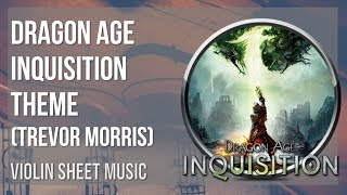 EASY Violin Sheet Music: How To Play Dragon Age Inquisition Theme By Trevor Morris
