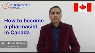 How to become a Pharmacist in Canada by Dr.Misbah Biabani