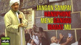 JANGAN SAMPAI HANDPHONE GANGGU IBADAT KITA   SYEIKH NURUDDIN