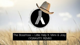 The BossHoss   Little Help Ft. Mimi & Josy (YGRAVITY REMIX)