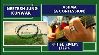 Ashma (A Confession) Neetesh Jung Kunwar (Guitar Chords Lesson) #NRK!!!
