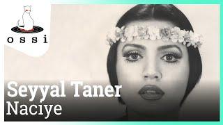 Seyyal Taner / Naciye