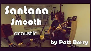 Video Santana - Smooth (acoustic cover by Patt Berry)