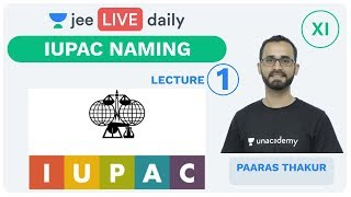 JEE Mains: IUPAC Naming L 1 | Class 11 | Unacademy JEE | IIT JEE Chemistry | Paaras Sir - Download this Video in MP3, M4A, WEBM, MP4, 3GP