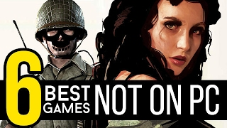 6 best games NOT ON PC