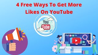 4 Free Ways To Get More Likes On YouTube