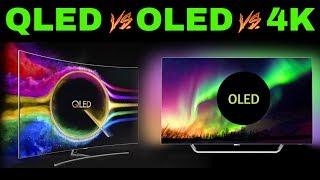QLED vs OLED vs 4K   Which TV You should Buy ?