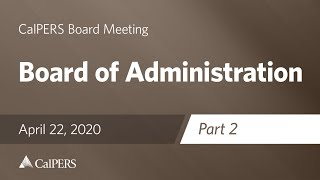 Board of Administration - Part 2 on April 22, 2020