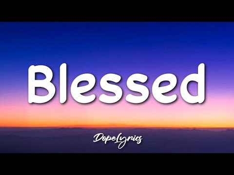 Saint - Blessed (Lyrics) 🎵