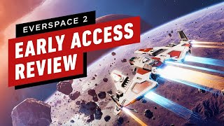 Everspace 2 Early Access Review by IGN