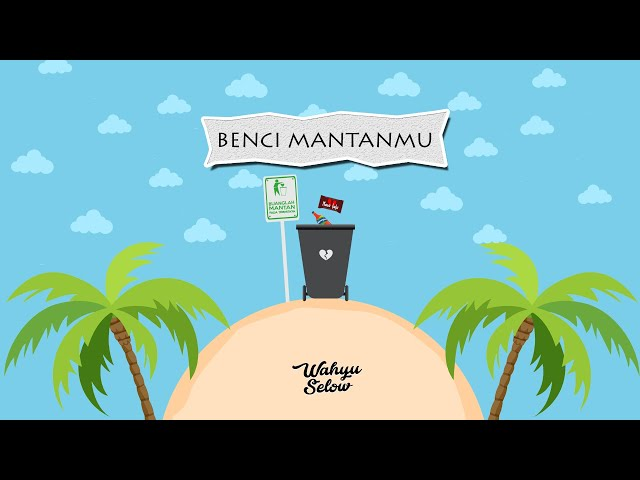 Wahyu Selow - Benci Mantanmu (Official Lyric Video)