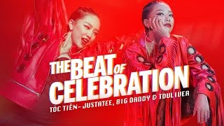 The Beat Of Celebration  - Tóc Tiên ft. Big Daddy, JustaTee