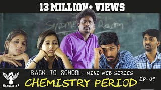 CHEMISTRY PERIOD - Back to School - Mini Web Series - Season 01 - EP 09 #Nakkalites