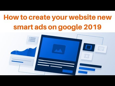 How to create your website new smart ads on google 2019