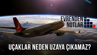 Bir Uçak Uzaya Çıkabilir Mi? Uçaklar Sürekli Yükselirse Ne Olur?