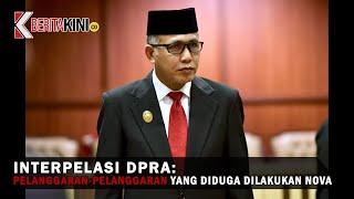 Interpelasi DPRA: Pelanggaran-pelanggaran yang Diduga Dilakukan Nova