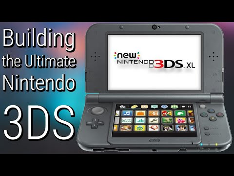 Building the ULTIMATE New Nintendo 3DS XL