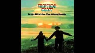 Tripping Daisy - Jesus Hits Like The Atom Bomb