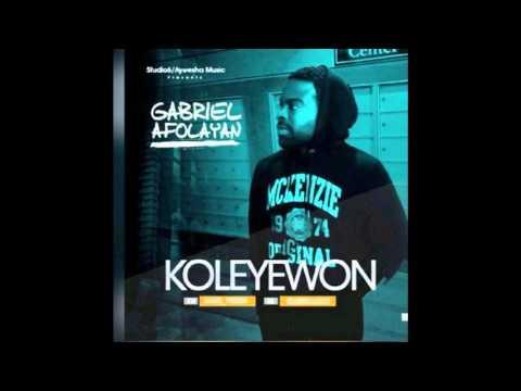 Gabriel Afolayan - Ko Le Ye Wan (Prod. By Geofficial)
