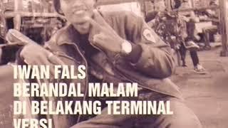 IWAN FALS Berandal Malam Di Belakang Terminal Cover By Wawan OI
