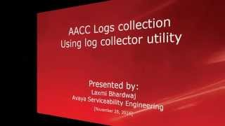 How to collect Avaya Aura Contact Center (AACC) Logs for different components?