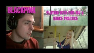 Blackpink   Playing With Fire MV & Dance Practice Reaction (!!!!!!!!!)