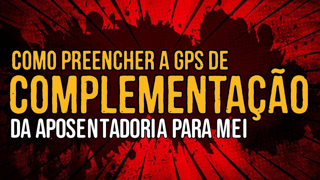 Como Preencher a GPS de Complementação da Aposentadoria para MEI