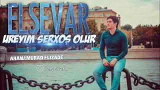 ElseVar Karimov-Ureyim serxos olur 2017