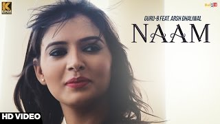 Latest Punjabi Song  Naam  GuruB Ft Arshdeep Dhaliwal  New Punjabi Song  Kumar Records