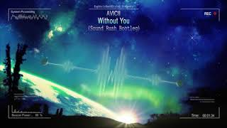 Avicii   Without You (Sound Rush Bootleg) [HQ Free]