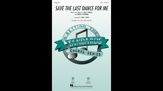 Save The Last Dance For Me (SSA)   Arranged By Kirby Shaw