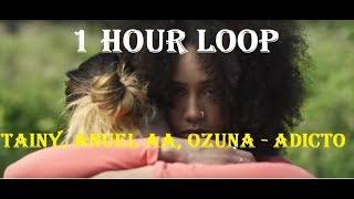 [1 HOUR LOOP] Tainy, Anuel AA, Ozuna   Adicto