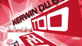 Restricted Zone – Kerwin Du Bois – Too Real (Refix) 2014