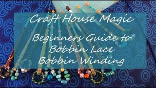 Beginners Guide To Bobbin Lace: Bobbin Winding