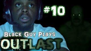 Black Guy Plays Outlast -  Part 10 - Outlast PS4 Gameplay Walkthrough
