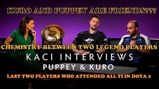 KURO AND PUPPEY - TWO LEGENDS ARE STILL FRIENDS?? - TALK ABOUT THEIR CHEMISTRY WITH KACI!