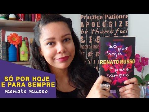 [Livro] Só por hoje e para sempre - Renato Russo