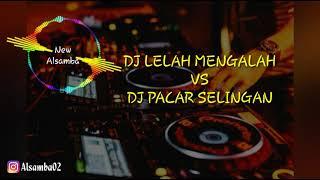 Download Dj Lelah Mengalah Vs Pacar Selinganasyiapp Lagu